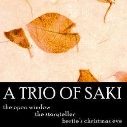 A Trio of Saki - The Storyteller, Open Window, Bertie's Christmas ...